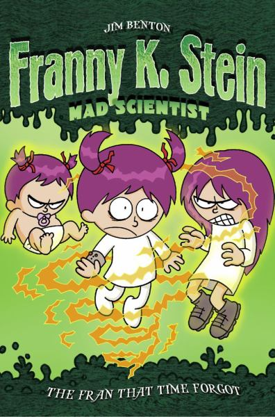 The Fran That Time Forgot(Franny K. Stein, Mad Scientist, Bk. 4)