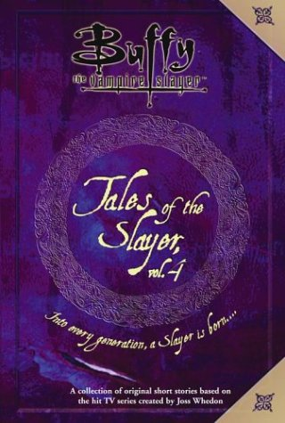 Tales of the Slayer (Buffy the Vampire Slayer, Vol 4)