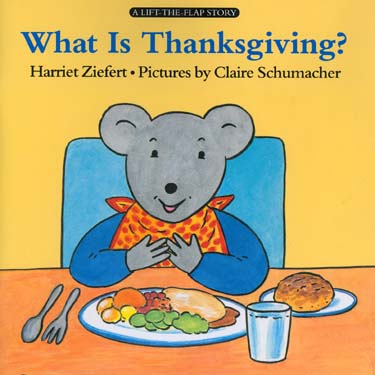 What Is Thanksgiving? (Lift-The-Flap Story)