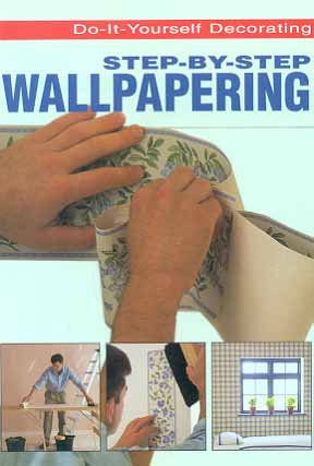 Wallpapering Step-By-Step (Do-It-Yourself)