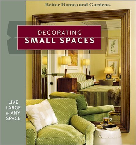 Decorating Small Spaces: Live Large in Any space