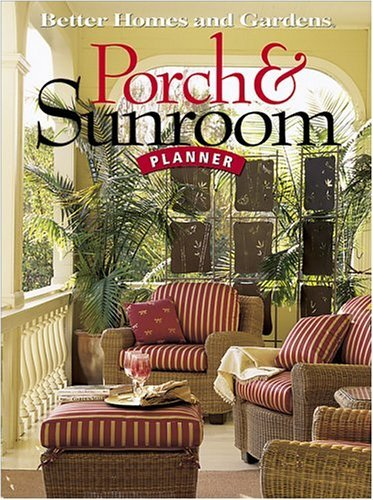 Porch & Sunroom Planner (Better Homes & Gardens Do It Yourself)