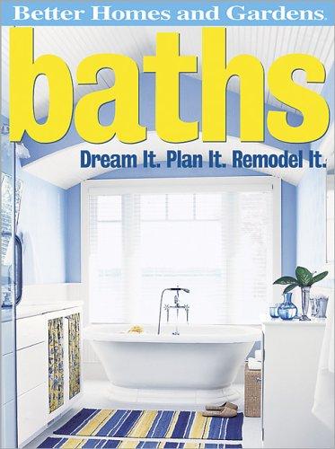 Baths: Dream It. Plan It. Remodel It. (Better Homes & Gardens Do It Yourself)