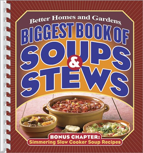 Biggest Book of Soups & Stews (Better Homes & Gardens)