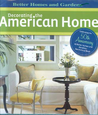 Decorating the American Home (Better Homes & Gardens)