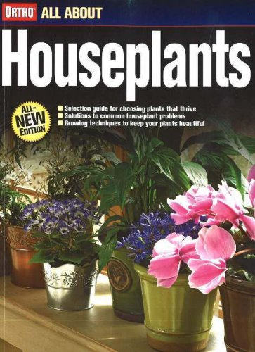 Houseplants (Ortho's All About Gardening, All New Edition)