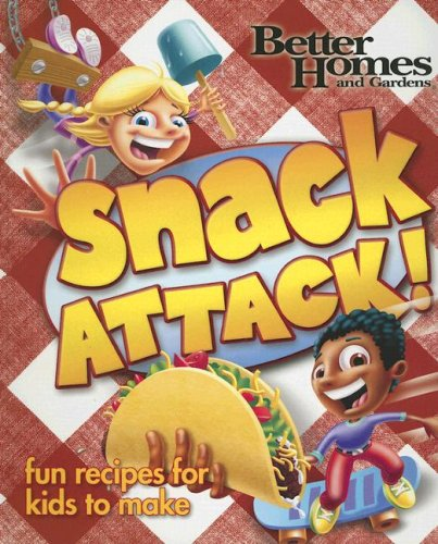 Snack Attack! (Better Homes And Gardens)
