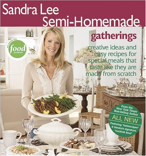 Gatherings (Sandra Lee Semi-Homemade)