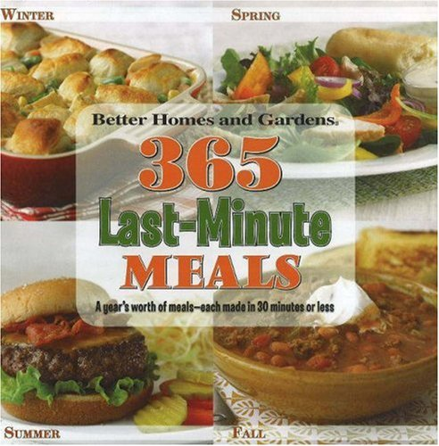 365 Last-Minute Meals (Better Homes & Gardens)