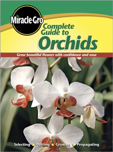 Complete Guide to Orchids (Miracle-Gro)