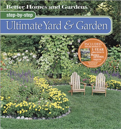 Step-by-Step Ultimate Yard & Garden (Better Homes & Gardens Gardening)