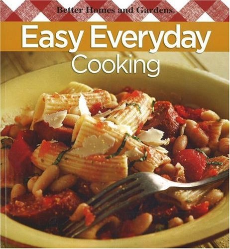 Easy Everyday Cooking (Better Homes & Gardens)