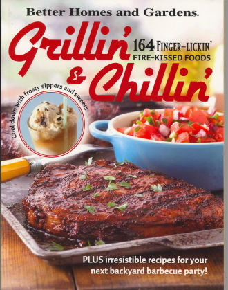 Better Homes and Gardens Grillin' and Chillin' (Better Homes & Gardens Cooking)