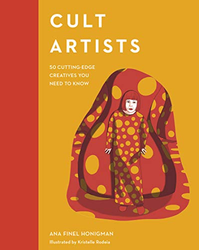 Cult Artists: 50 Cutting-Edge Creatives You Need to Know (Cult Figures)