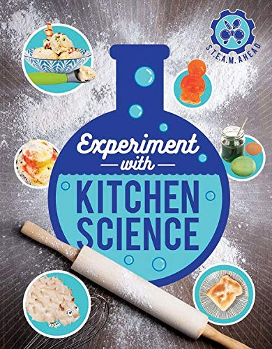 Experiment with Kitchen Science (STEAM Ahead)