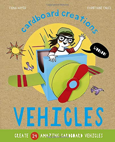 Vehicles: Create 14 Amazing Cardboard Vehicles (Cardboard Creations)