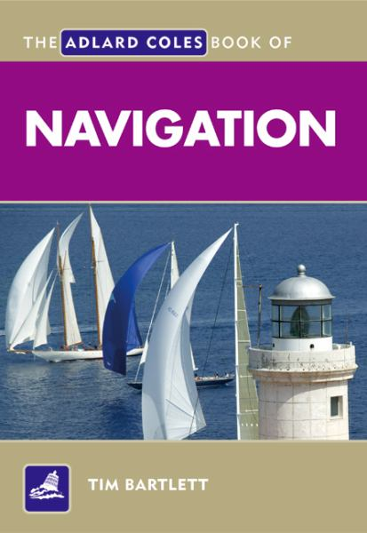 The Adlard Coles Book of Navigation