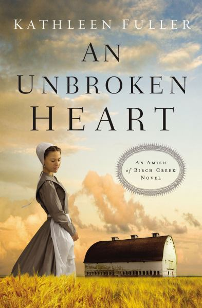 An Unbroken Heart (An Amish of Birch Creek Novel)