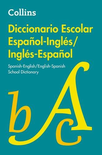 Diccionario Escolar Ingles-Espanol/Espanol-Ingles: English-Spanish/Spanish-English School Dictionay (Collins)