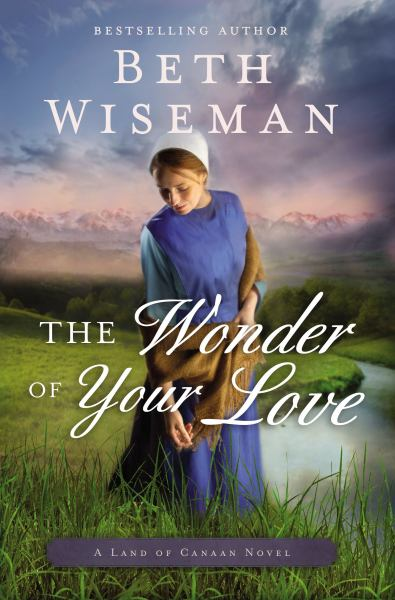 The Wonder of Your Love (A Land of Canaan Novel