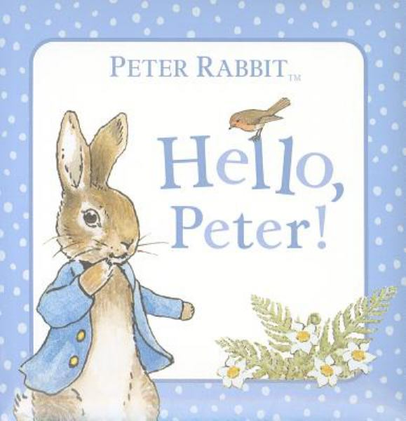 Hello, Peter! (Peter Rabbit)