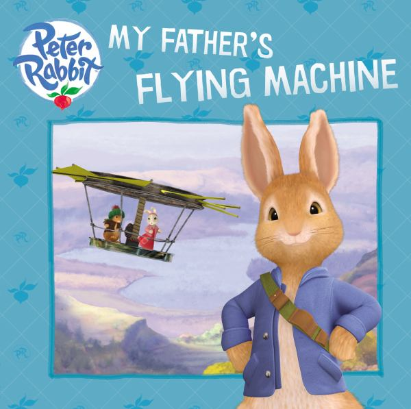 My Father's Flying Machine (Peter Rabbit)