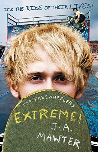 Extreme! (Freewheelers, Bk. 3)