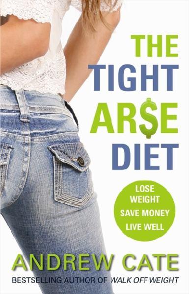 The Tight Ar$e Diet