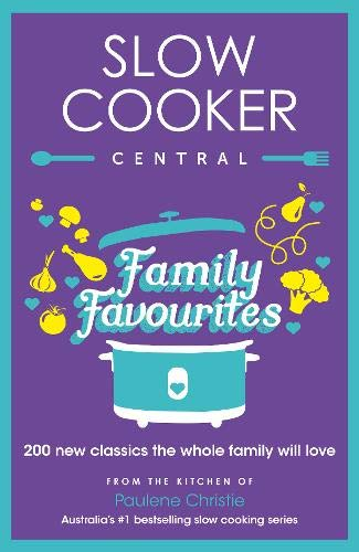 Family Favourites (Slow Cooker Central)