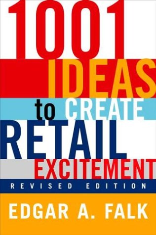 1001 Ways to Create Retail Excitement (Revised Edition)