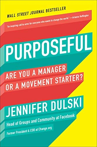 Purposeful: Are You a Manager or a Movement Starter?