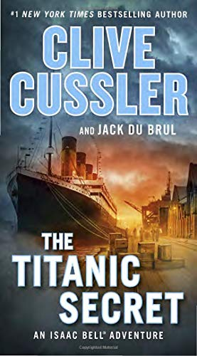 The Titanic Secret (An Isaac Bell Adventure, Bk. 11)