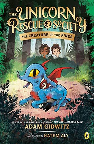 The Creature of the Pines (The Unicorn Rescue Society, Bk.1)