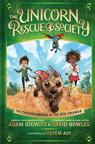 The Chupacabras of the Rio Grande (The Unicorn Rescue Society, Bk. 4)