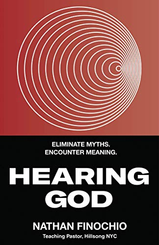 Hearing God: Eliminate Myths. Encounter Meaning.