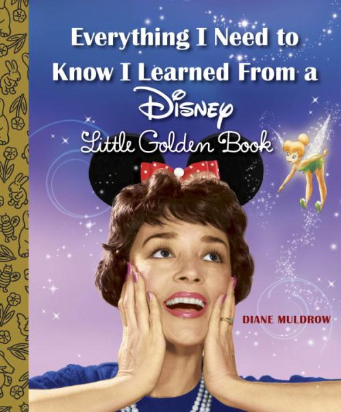 Everything I Need to Know I Learned from a Disney