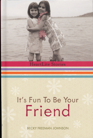 It's Fun to Be Your Friend (HeartLite Stories)