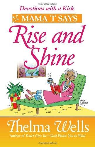 "Mama T Says, ""Rise and Shine"""