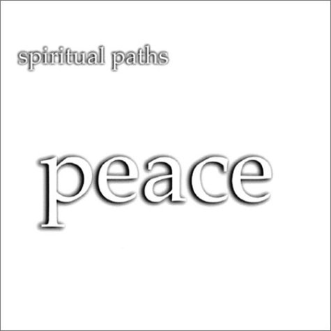 Peace: Spiritual Paths
