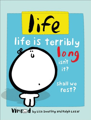 Life: Life is Terribly Long Isn't It? Shall We Rest?
