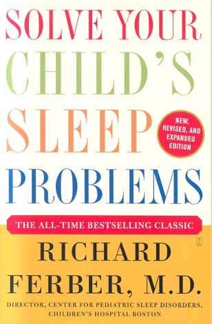 Solve Your Child's Sleep Problems (New, Revised, and Expanded Edition)