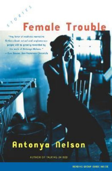 Female Trouble: A Collection of Short Stories