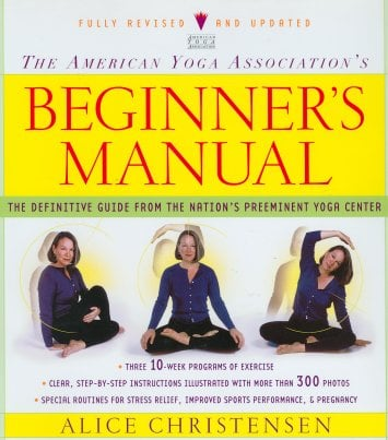 The American Yoga Association's Beginner's Manual (Fully Revised and Updated)