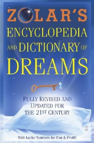 Zolar's Encyclopedia and Dictionary of Dreams (Fully Revised and Updated for the 21st Century)