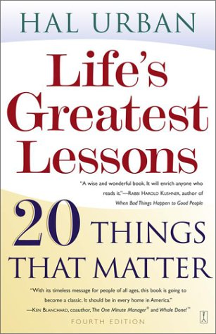 Life's Greatest Lessons: 20 Things That Matter (Fourth Edition)