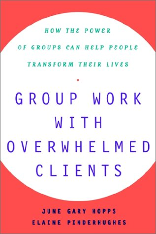 Group Work With Overwhelmed Clients