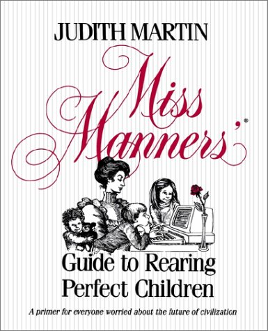 Miss Manner's Guide to Rearing Perfect Children