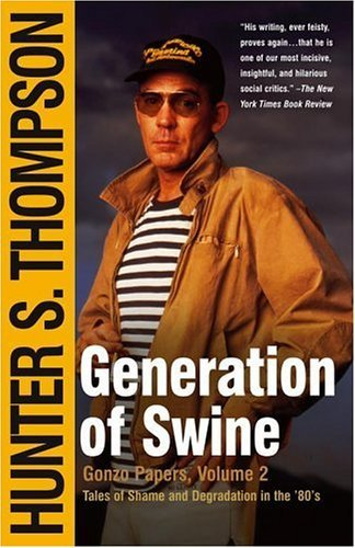 Generation of Swine (Gonzo Papers, Vol. 2)