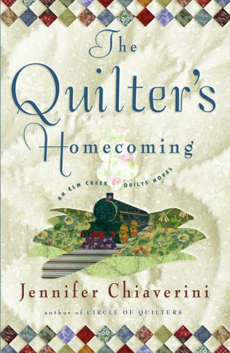 The Quilter's Homecoming (Elm Creek Quilts)