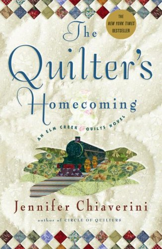 The Quilter's Homecoming (Elm Creek Quilts, Bk. 10)